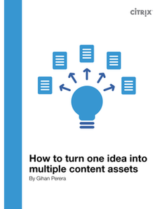 How to Turn One Idea into Multiple Content Assets