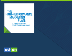 The High-Performance Marketing Plan: A 6-Step Blueprint To Exceeding Your Goals