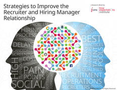 3 Methods to Improve Your Recruiter & Hiring Manager Relationship