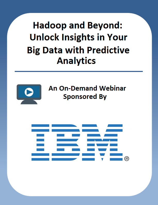 Hadoop and Beyond: Unlock Insights in Your Big Data with Predictive Analytics