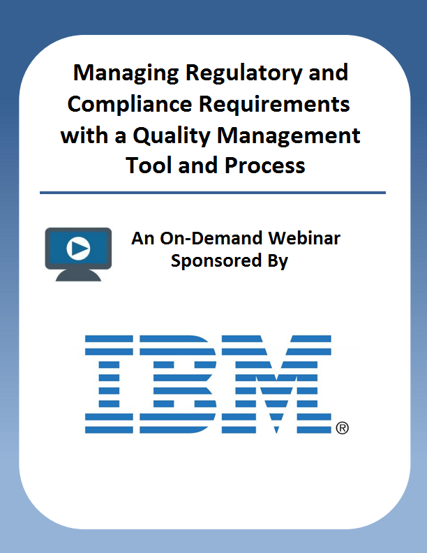 Managing Regulatory and Compliance Requirements with a Quality Management Tool and Process