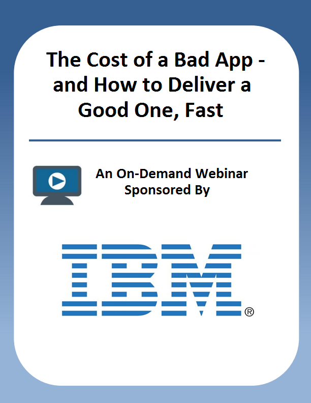 The Cost of a Bad App – and How to Deliver a Good One, Fast