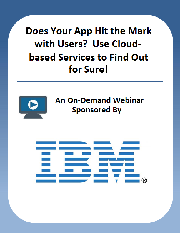 Does Your App Hit the Mark with Users?  Use Cloud-based Services to Find Out for Sure!