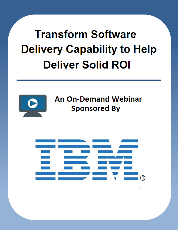 Transform Software Delivery Capability to Help Deliver Solid ROI