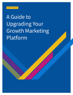 The Buyer's Guide: A Guide to Upgrading Your Growth Marketing Platform