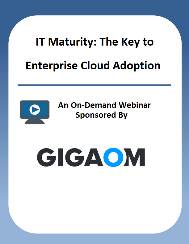 IT Maturity: The Key to Enterprise Cloud Adoption