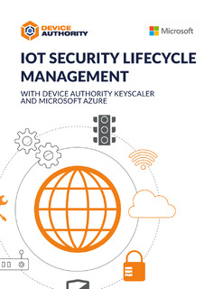 IoT Security Lifecycle Management with Device Authority Keyscaler and Microsoft Azure