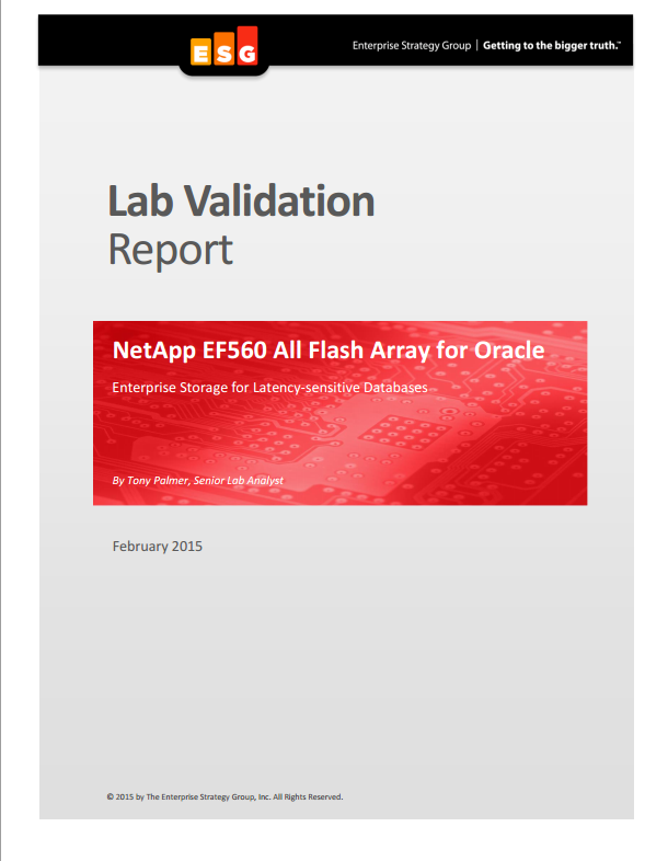 ESG Lab Validation: NetApp EF560 All Flash Array for Oracle: Enterprise Storage for Latency-sensitive Databases