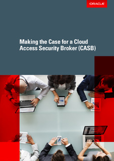 Making the Case for a Cloud Access Security Broker (CASB)
