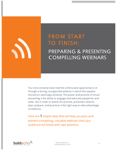 From Start to Finish – Preparing and Presenting Compelling Webinars