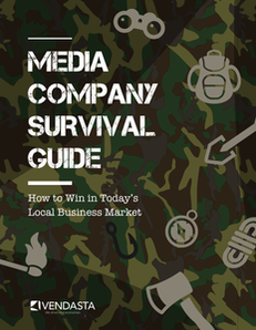 Media Company Survival Guide:  How to Win in Today's Local Business Market