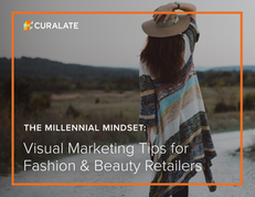 The Millennial Mindset: Visual Marketing Tips for Fashion & Beauty Retailers