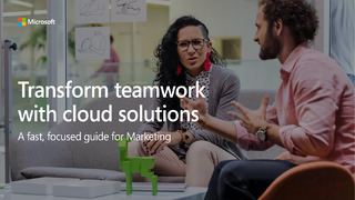Transform teamwork with cloud solutions: a fast, focused guide for marketing