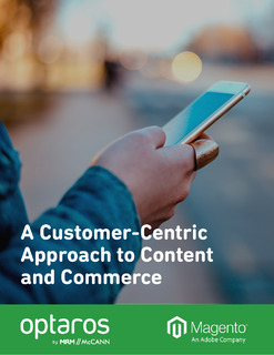 A Customer Centric Approach to Content and Commerce