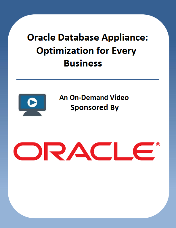 Oracle Database Appliance: Optimization for Every Business