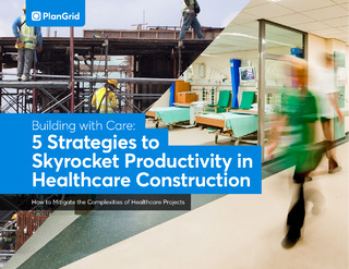 Building with Care: 5 Strategies to Skyrocket Productivity in Healthcare Construction