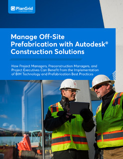 Manage Off-Site Prefabrication with Autodesk Construction Solutions