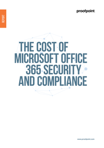 The Cost of Microsoft Office 365 Security and Compliance
