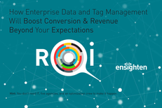 How Enterprise Data and Tag Management Boost Revenue & Conversions (ROI eBook)