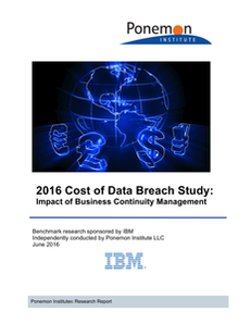The costs of a data breach – What is the impact of Business Continuity Management?