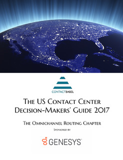 ContactBabel: The US Contact Center Decision-Makers' Guide: The Omnichannel Routing Chapter: Discover the Advantage of True Omnichannel Routing