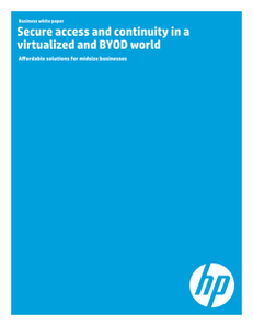 Secure Access and Continuity in a Virtualized and BYOD World