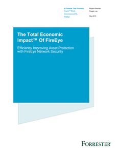 Forrester: The Total Economic Impact of FireEye Network Security