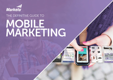 Definitive Guide to Mobile Marketing