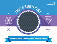 The Essential 5: Top Reports That Every Consumer Marketer Needs