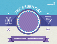 The Essential 8: Top Reports That Every Marketer Needs