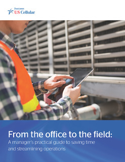 From the Office to the Field: A Manager's Practical Guide to Saving Time and Streamlining Operations
