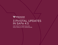 Three Pivotal Updates in SAFe 4.5
