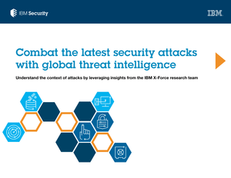 IBM Security: Combat the Latest Security Attacks with Global Threat Intelligence