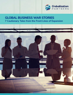 Global Business War Stories: 7 Cautionary Tales from the Front Lines of Expansion