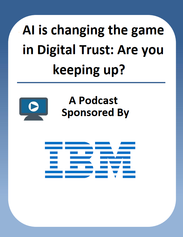 AI is changing the game in Digital Trust: Are you keeping up?
