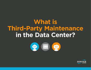 What is Third-Party Maintenance in the Data Center? Identifying a Strategic Alternative to Traditional OEM Support