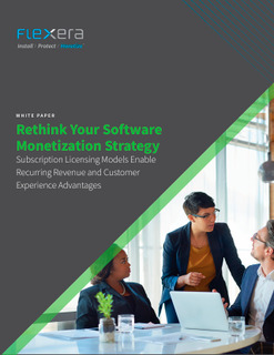 Rethink Your Software Monetization Strategy
