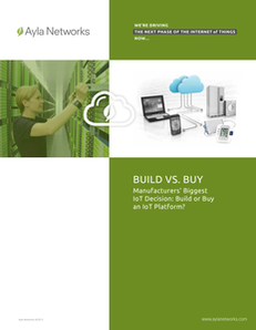 BUILD VS. BUY – Manufacturers' Biggest IoT Decision: Build or Buy an IoT Platform?