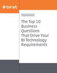 The Top 10 Business Questions That Drive Your BI Technology Requirements