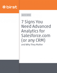 7 Signs You Need Advanced Analytics for Salesforce.com (or any CRM)