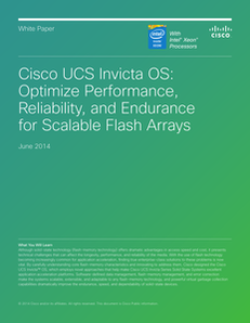 Cisco UCS Invicta OS: Optimize Performance, Reliability, and Endurance for Scalable Flash Arrays