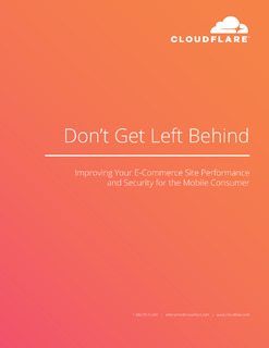 Don't Get Left Behind: Improving Your E-Commerce Site Performance and Security for the Mobile Consumer