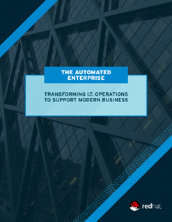 The Automated Enterprise: Transforming I.T. Operations to Support Modern Business
