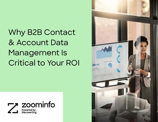 Why B2B Contact & Account Data Management Is Critical to Your ROI