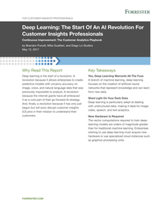 Deep Learning: The Start Of An AI Revolution For Customer Insights Professionals