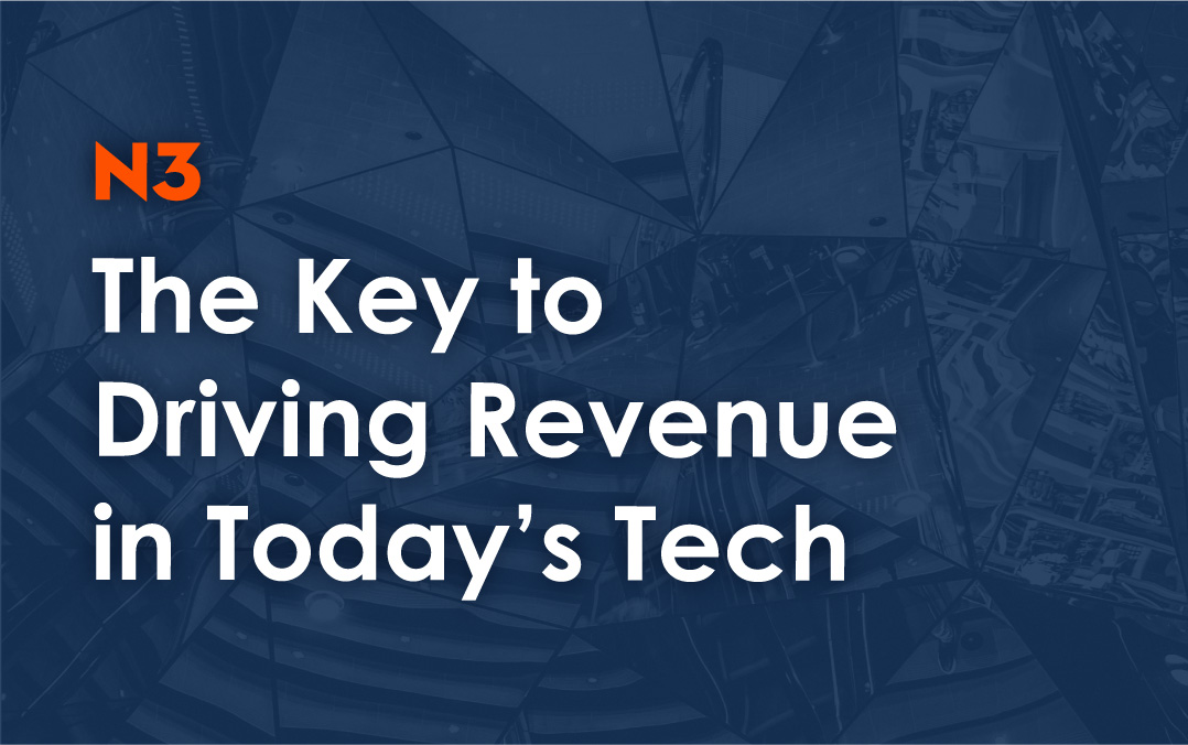 The Key to Driving Revenue in Today's Tech Market