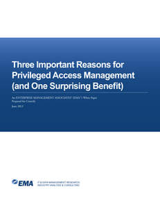 Three Important Reasons for Privileged Access Management (and One Surprising Benefit)