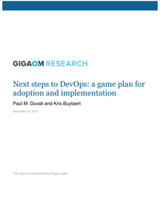Gigaom Research & Puppet Labs Present: Next steps to DevOps — a game plan for adoption and implementation