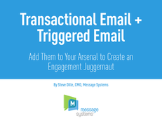Transactional Email + Triggered Email: Add them to Your Arsenal to Create an Engagement Juggernaut