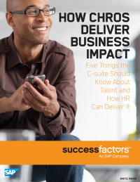How CHROS Deliver Business Impact: Five Things the C-suite Should Know About Talent and How HR Can Deliver It